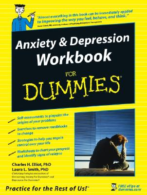 Anxiety & Depression Workbook for Dummies By Elliott, Charles H./ Smith, Laura L., Ph.D.